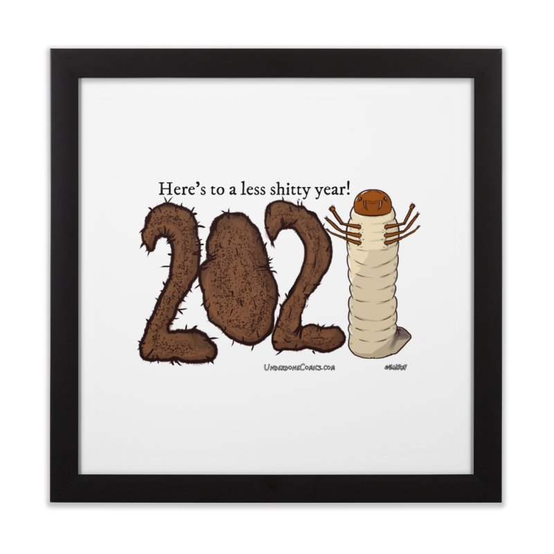 Here's to a Less Shitty Year in 2021! Home Framed Fine Art Print by The Underdone Comics Shop