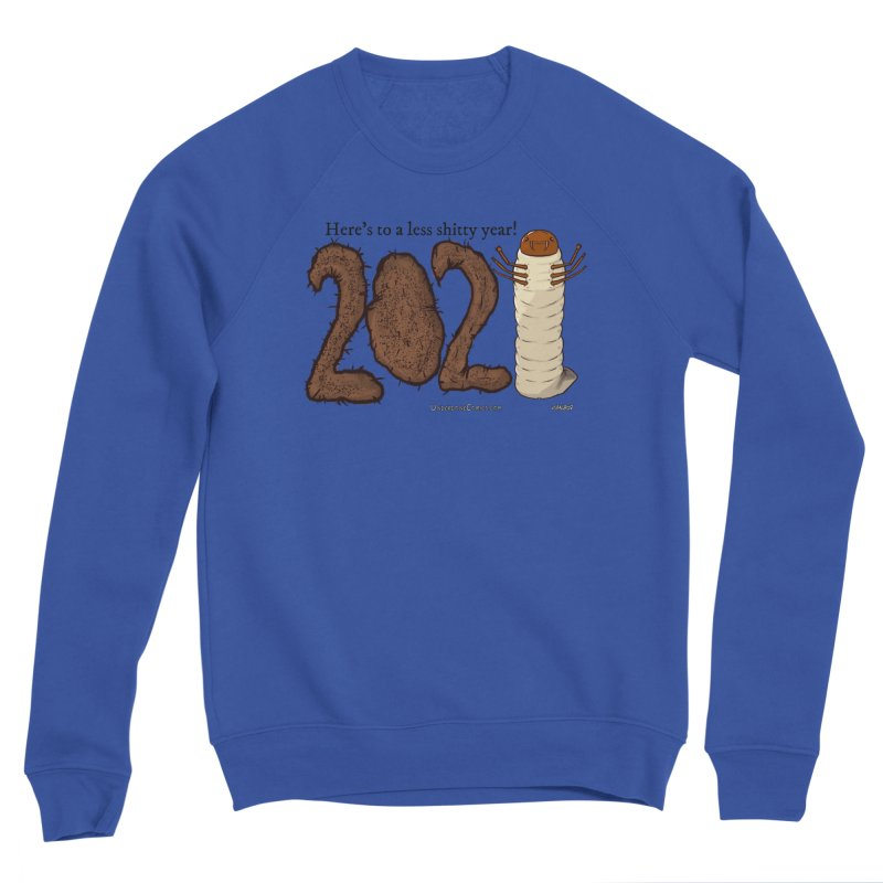 Here's to a Less Shitty Year in 2021! Women's Sweatshirt by The Underdone Comics Shop