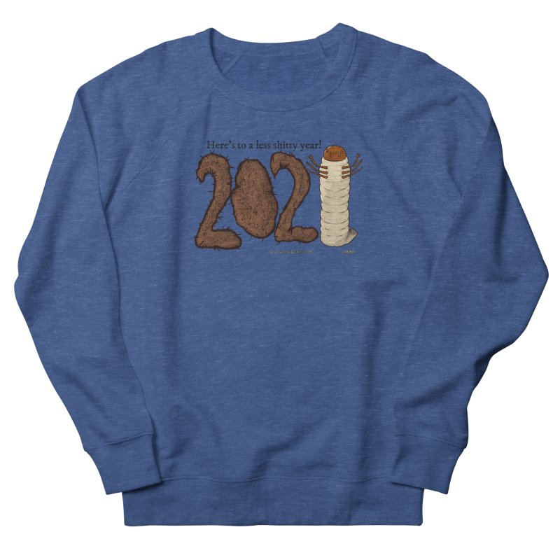Here's to a Less Shitty Year in 2021! Men's Sweatshirt by The Underdone Comics Shop
