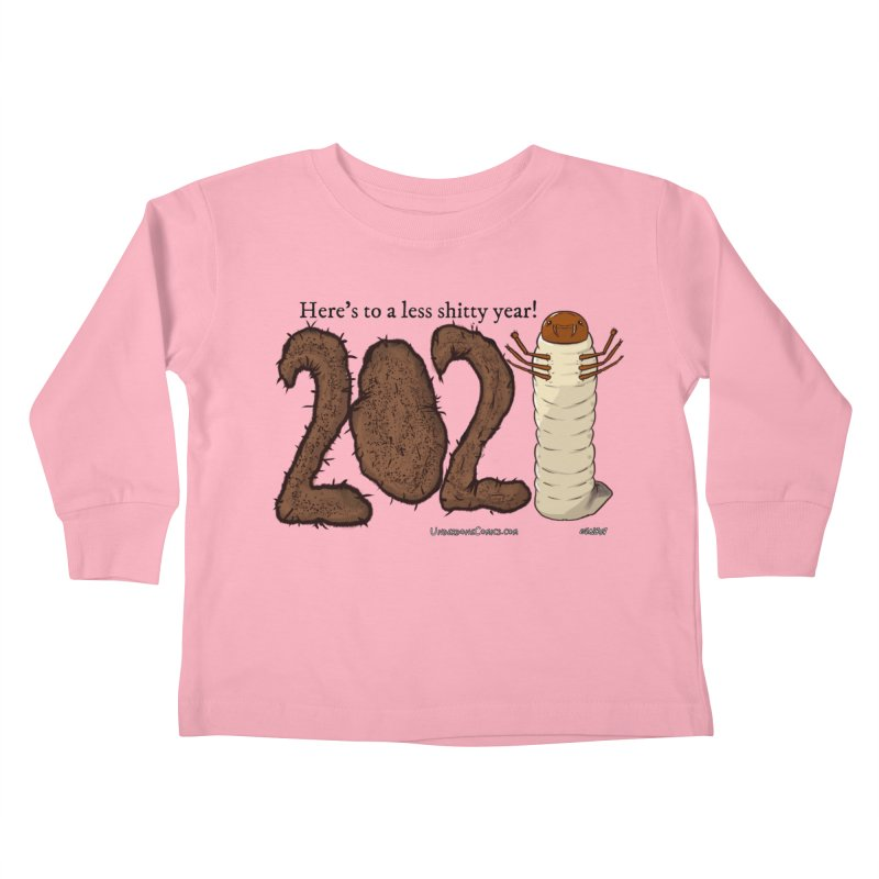 Here's to a Less Shitty Year in 2021! Kids Toddler Longsleeve T-Shirt by The Underdone Comics Shop