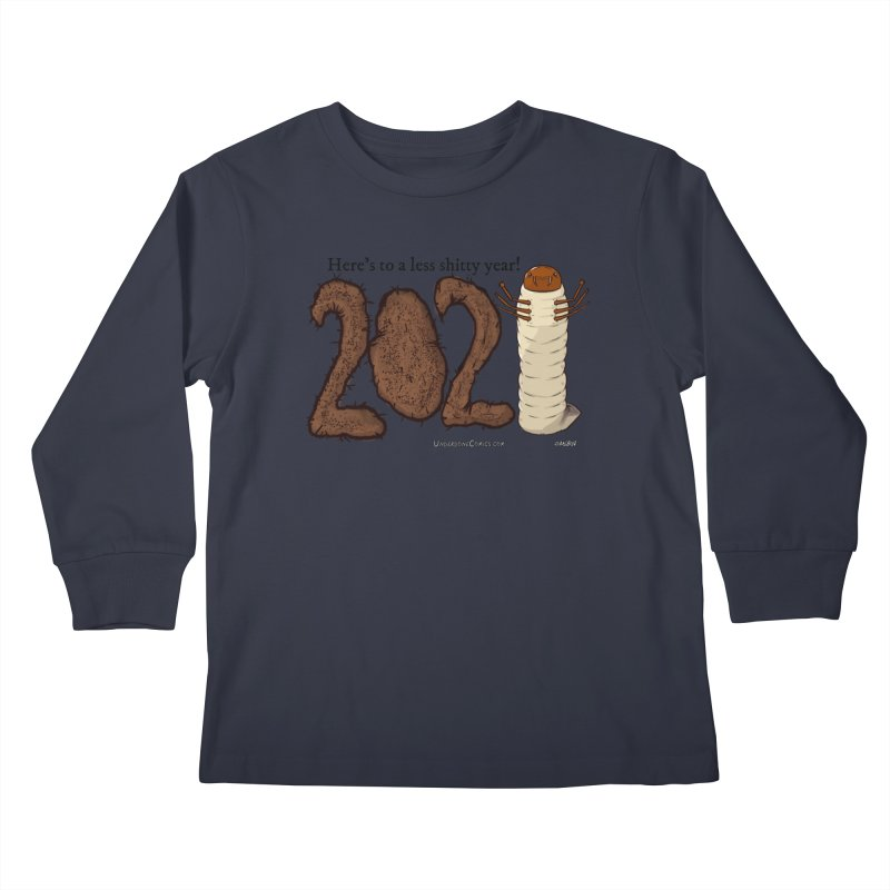 Here's to a Less Shitty Year in 2021! Kids Longsleeve T-Shirt by The Underdone Comics Shop