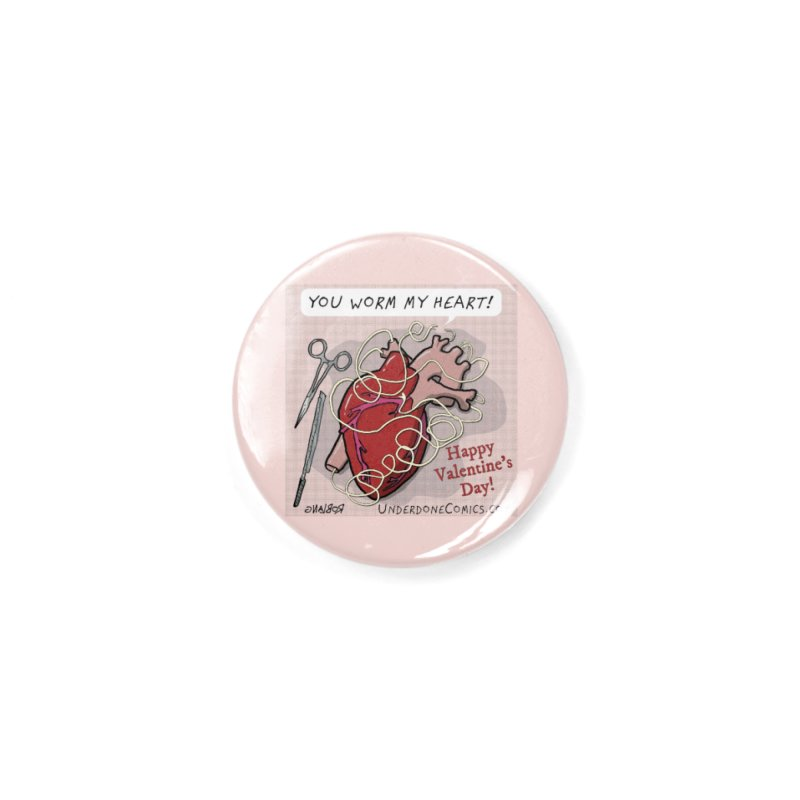 You Worm My Heart Accessories Button by The Underdone Comics Shop