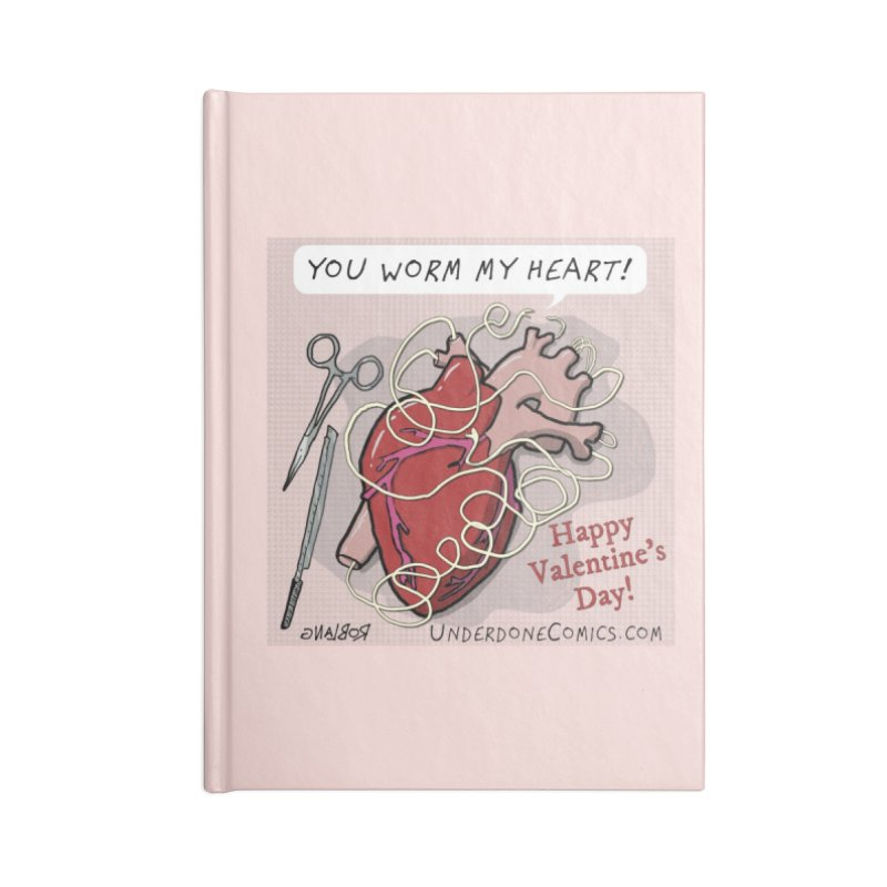 You Worm My Heart Accessories Notebook by The Underdone Comics Shop