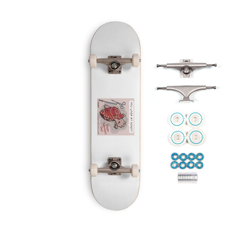 You Worm My Heart Accessories Skateboard by The Underdone Comics Shop