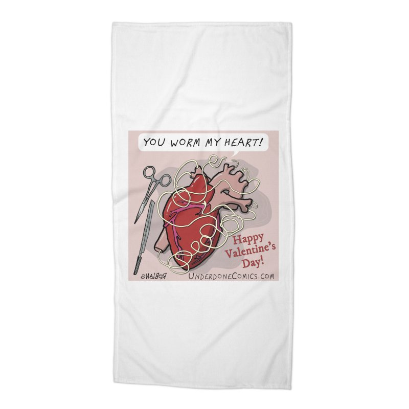 You Worm My Heart Accessories Beach Towel by The Underdone Comics Shop