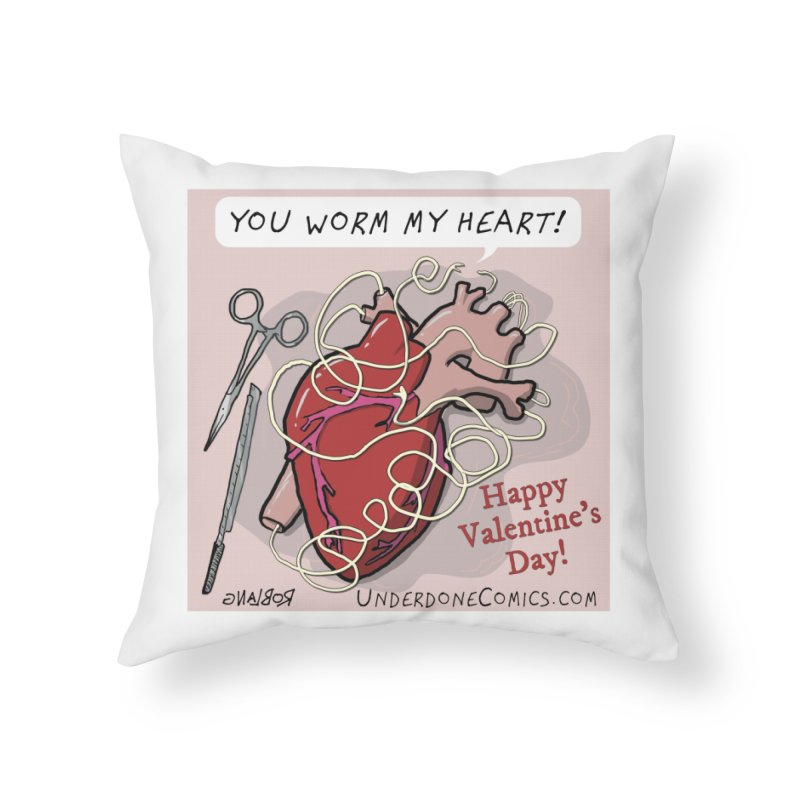 You Worm My Heart Home Throw Pillow by The Underdone Comics Shop