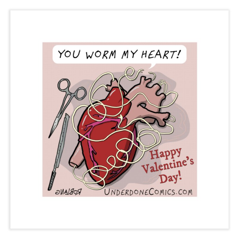 You Worm My Heart Home Fine Art Print by The Underdone Comics Shop