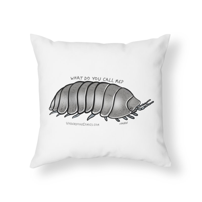 What do YOU call an ISOPOD? Home Throw Pillow by The Underdone Comics Shop