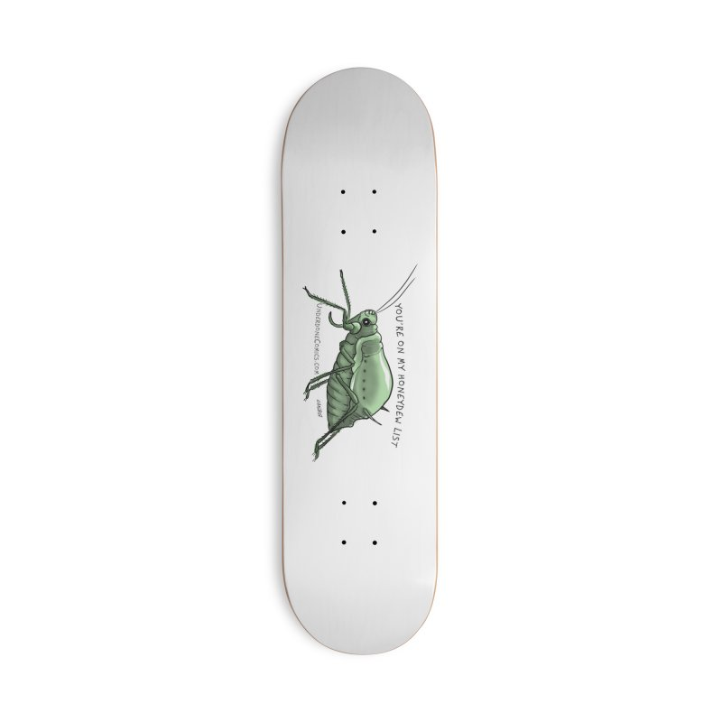 Aphid has you on its Honeydew List Accessories Skateboard by The Underdone Comics Shop