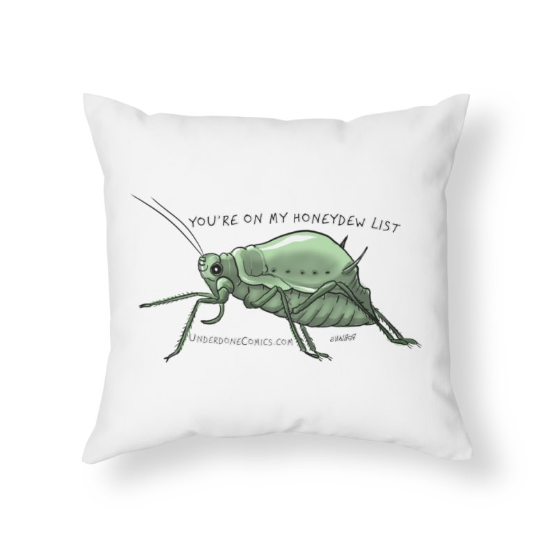 Aphid has you on its Honeydew List Home Throw Pillow by The Underdone Comics Shop