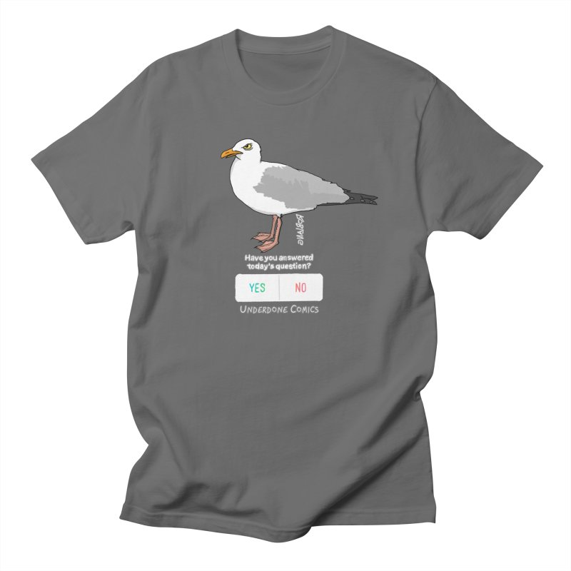 Have you Answered Today's Question? Asks the Gull Men's T-Shirt by The Underdone Comics Shop