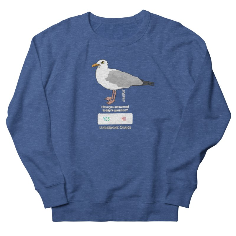 Have you Answered Today's Question? Asks the Gull Men's Sweatshirt by The Underdone Comics Shop