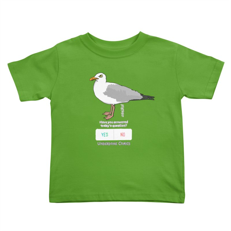 Have you Answered Today's Question? Asks the Gull Kids Toddler T-Shirt by The Underdone Comics Shop