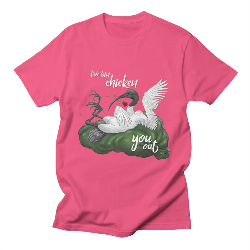 I've Bin Chicken You Out Men's T-Shirt by UnearthlyMike's Artist Shop