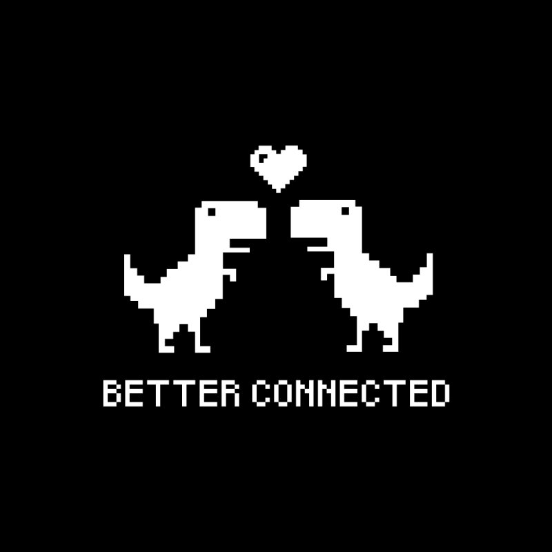 Better Connected None  by unexpected's Artist Shop