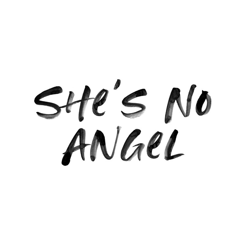 She's No Angel Kids Toddler T-Shirt by Unhuman Design