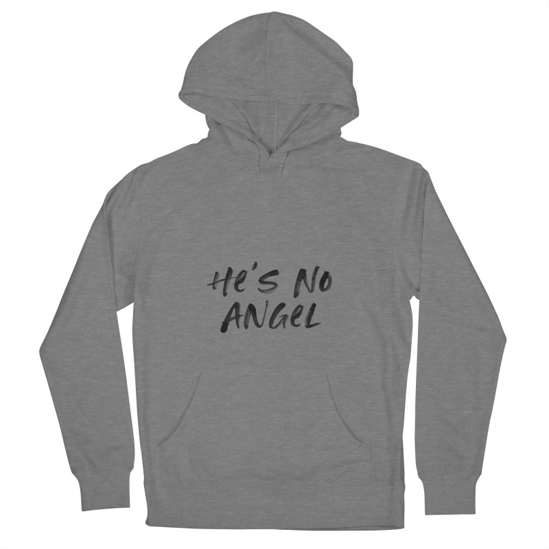 He's No Angel Women's French Terry Pullover Hoody by Unhuman Design