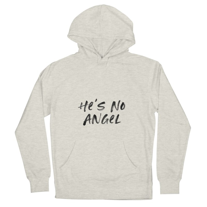 He's No Angel Men's French Terry Pullover Hoody by Unhuman Design