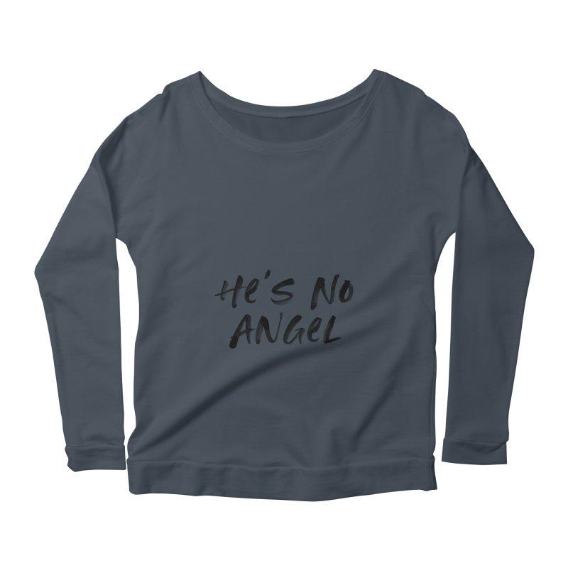 He's No Angel Women's Scoop Neck Longsleeve T-Shirt by Unhuman Design
