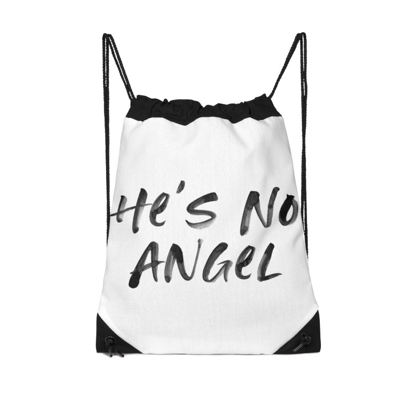 He's No Angel Accessories Drawstring Bag Bag by Unhuman Design