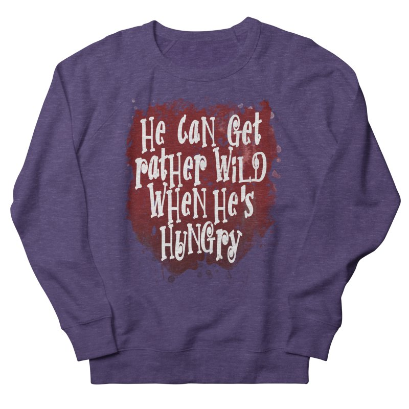 He can get rather wild when he's hungry Men's French Terry Sweatshirt by Unhuman Design