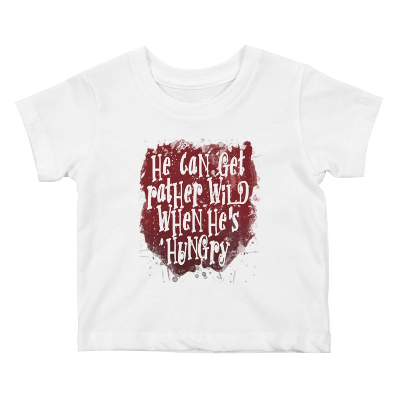 He can get rather wild when he's hungry Kids Baby T-Shirt by Unhuman Design