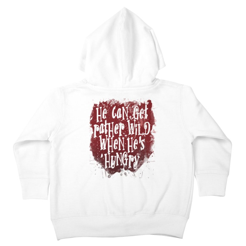 He can get rather wild when he's hungry Kids Toddler Zip-Up Hoody by Unhuman Design