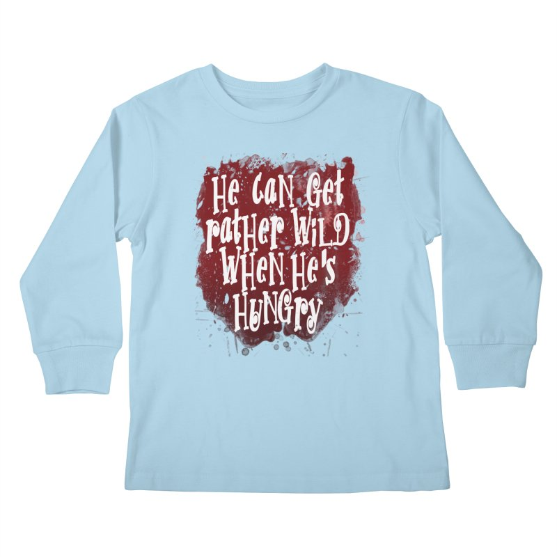 He can get rather wild when he's hungry Kids Longsleeve T-Shirt by Unhuman Design