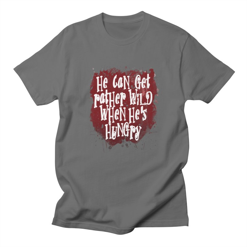 He can get rather wild when he's hungry Men's T-Shirt by Unhuman Design