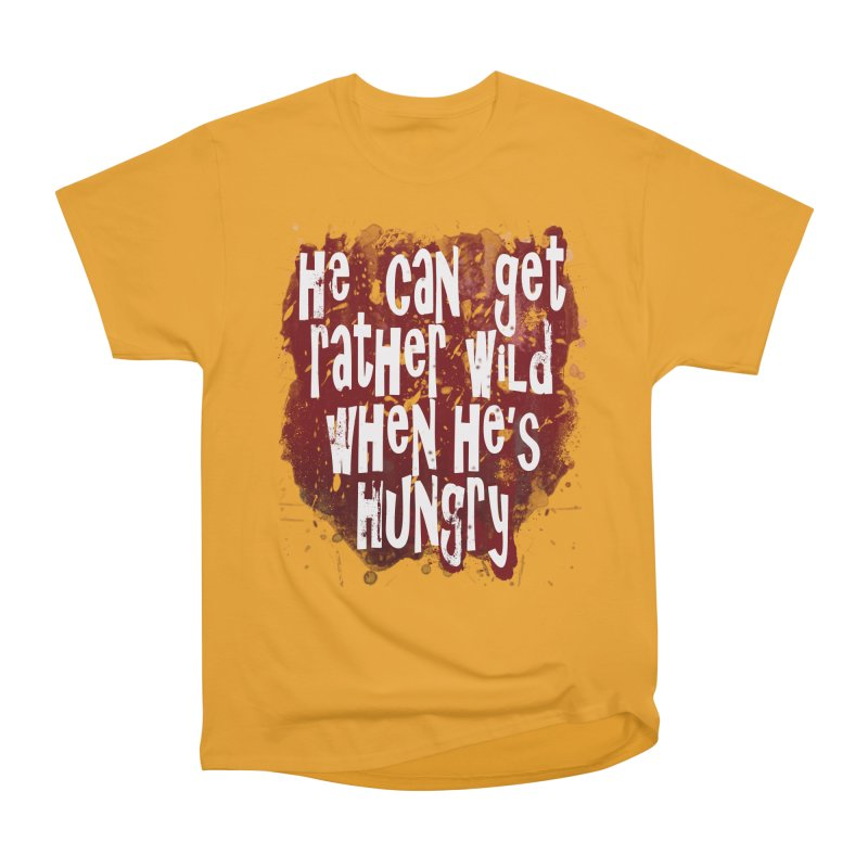 He can get rather wild when he's hungry Men's Classic T-Shirt by Unhuman Design