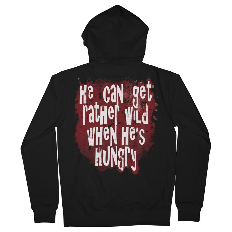 He can get rather wild when he's hungry Women's Zip-Up Hoody by Unhuman Design