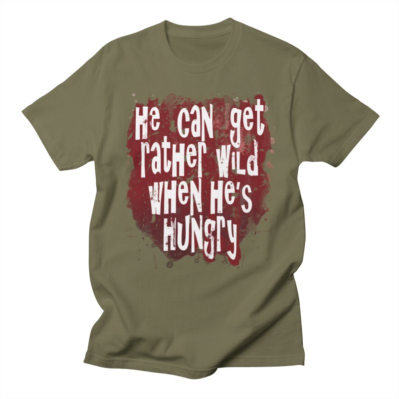 He can get rather wild when he's hungry Women's Unisex T-Shirt by Unhuman Design
