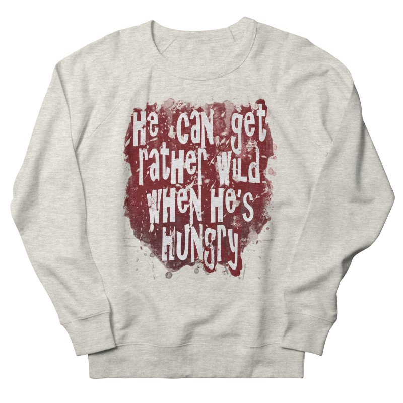 He can get rather wild when he's hungry Men's Sweatshirt by Unhuman Design