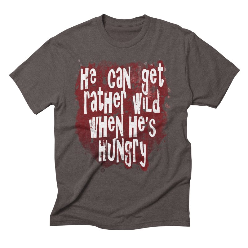 He can get rather wild when he's hungry Men's Triblend T-Shirt by Unhuman Design