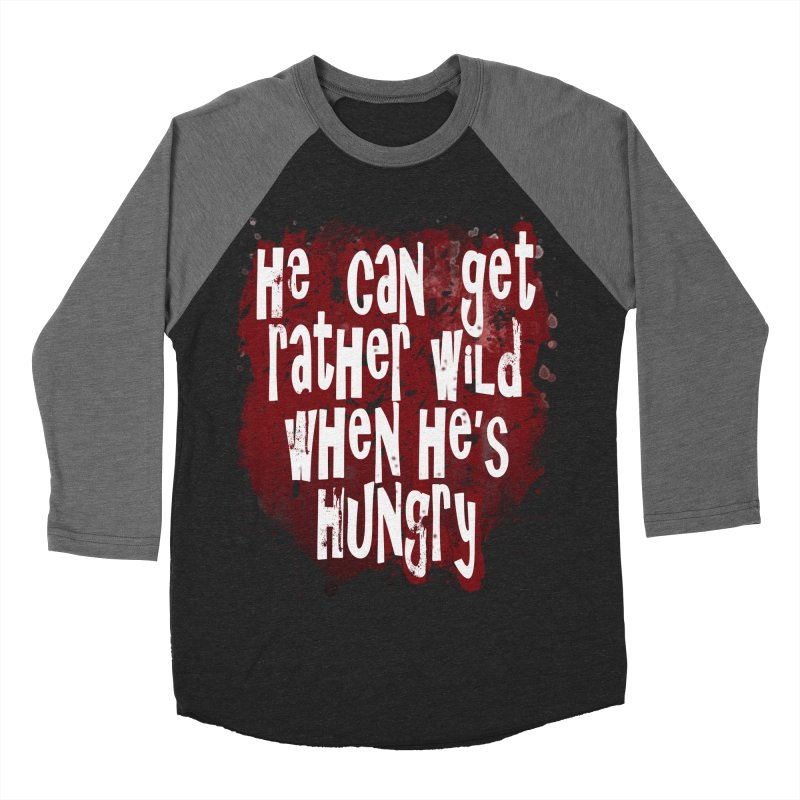 He can get rather wild when he's hungry Men's Baseball Triblend T-Shirt by Unhuman Design
