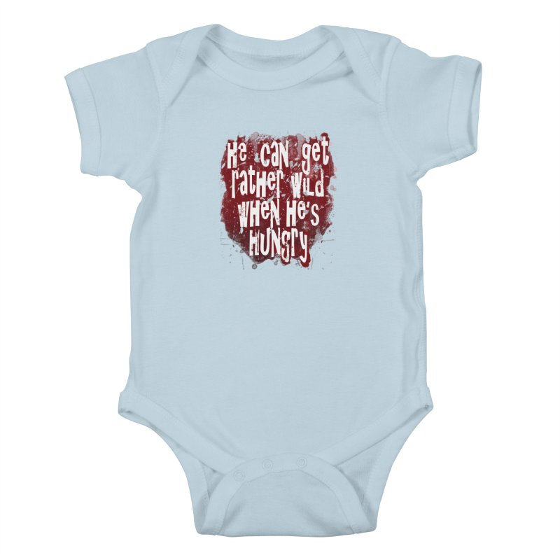 He can get rather wild when he's hungry Kids Baby Bodysuit by Unhuman Design
