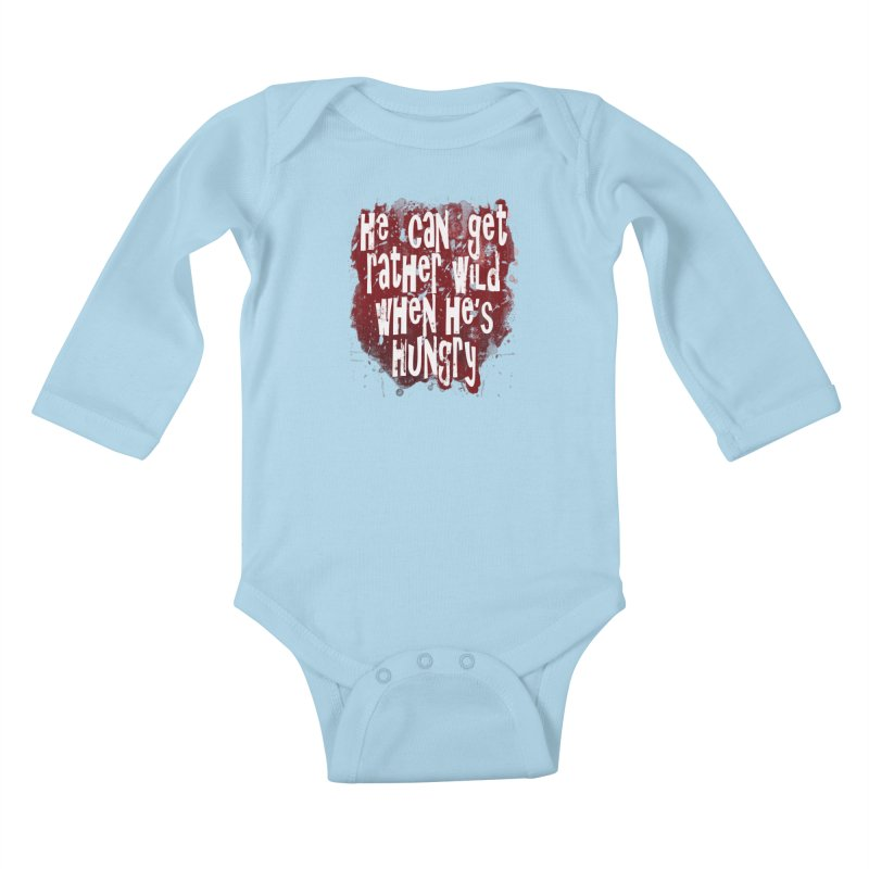 He can get rather wild when he's hungry Kids Baby Longsleeve Bodysuit by Unhuman Design