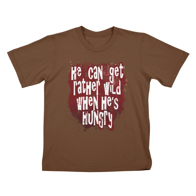 He can get rather wild when he's hungry Kids T-Shirt by Unhuman Design