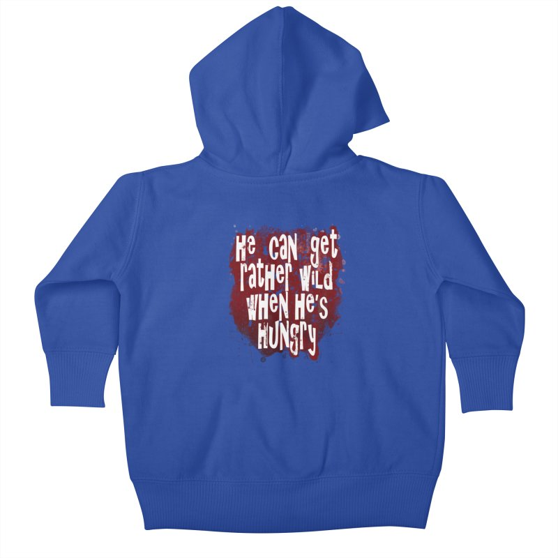 He can get rather wild when he's hungry Kids Baby Zip-Up Hoody by Unhuman Design