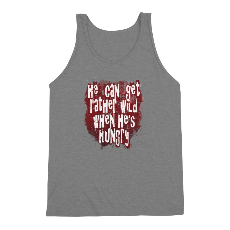 He can get rather wild when he's hungry Men's Triblend Tank by Unhuman Design