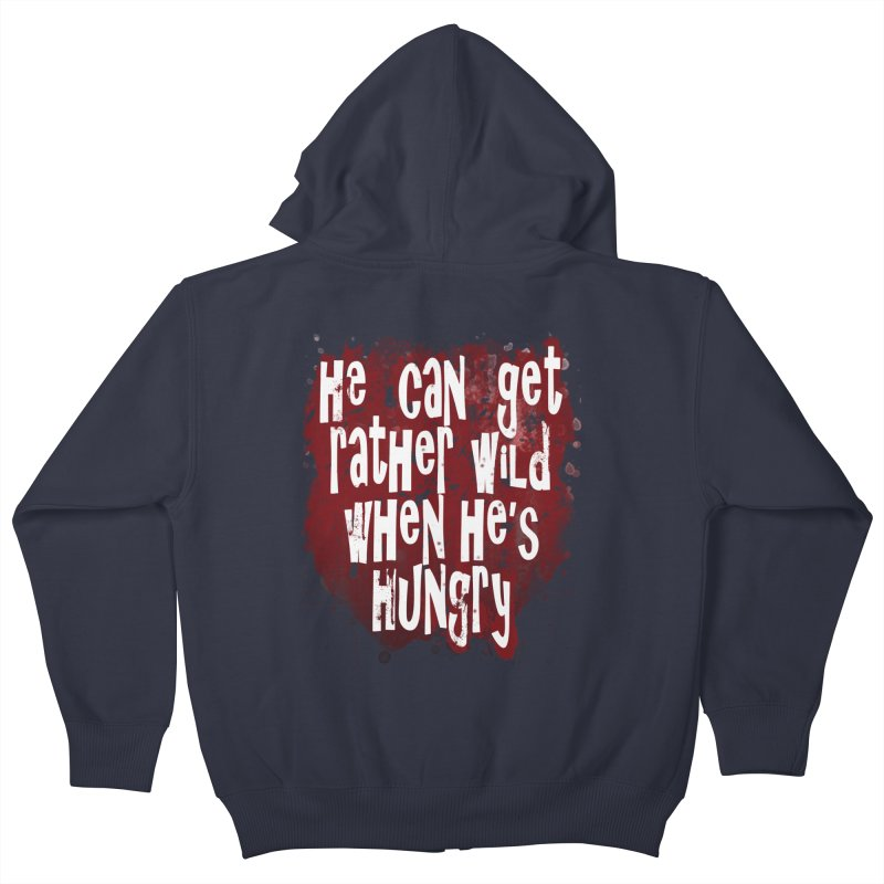 He can get rather wild when he's hungry Kids Zip-Up Hoody by Unhuman Design