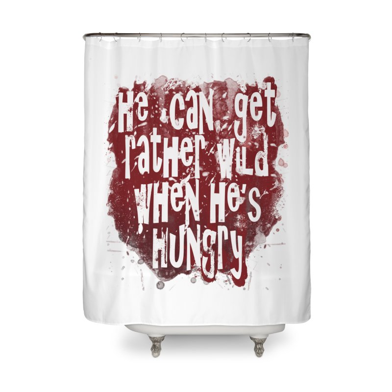 He can get rather wild when he's hungry Home Shower Curtain by Unhuman Design