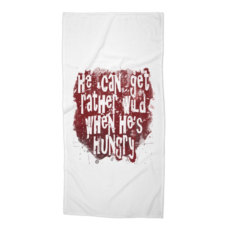 He can get rather wild when he's hungry Accessories Beach Towel by Unhuman Design