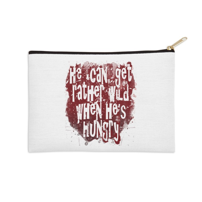 He can get rather wild when he's hungry Accessories Zip Pouch by Unhuman Design
