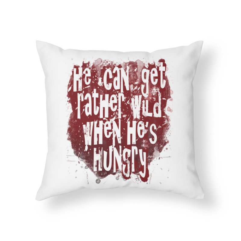 He can get rather wild when he's hungry Home Throw Pillow by Unhuman Design