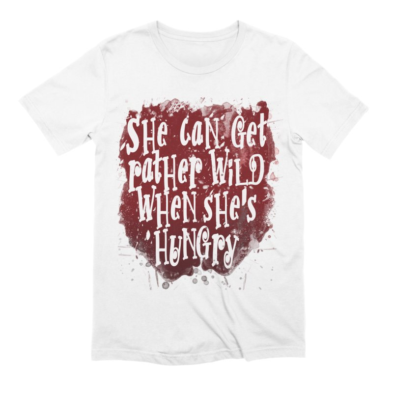 She can get rather wild when she's hungry Men's Extra Soft T-Shirt by Unhuman Design