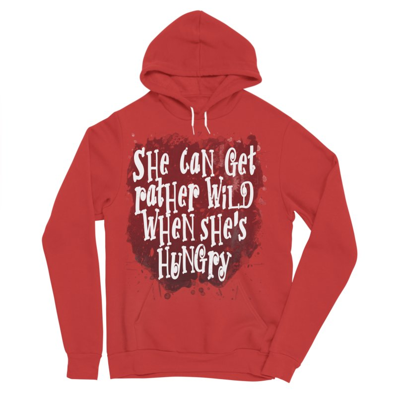 She can get rather wild when she's hungry Men's Sponge Fleece Pullover Hoody by Unhuman Design