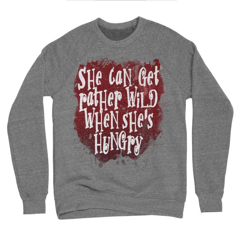 She can get rather wild when she's hungry Women's Sponge Fleece Sweatshirt by Unhuman Design
