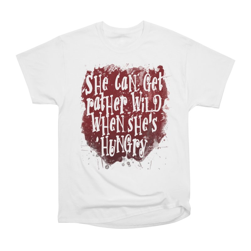 She can get rather wild when she's hungry Women's Heavyweight Unisex T-Shirt by Unhuman Design