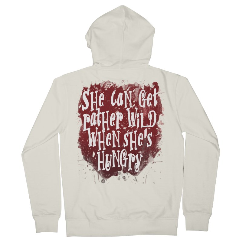 She can get rather wild when she's hungry Men's French Terry Zip-Up Hoody by Unhuman Design